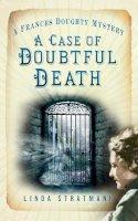 Stratmann, Linda - A Case of Doubtful Death: A Frances Doughty Mystery (The Frances Doughty Mysteries) - 9780752470184 - V9780752470184