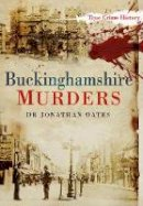 Oates, Jonathan - Buckinghamshire Murders - 9780752470238 - V9780752470238