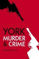 Strevens, Summer - York Murders (Murder & Crime) - 9780752474823 - V9780752474823