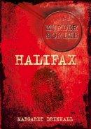 Drinkall, Margaret - Halifax Murders (Murder & Crime) - 9780752479491 - V9780752479491
