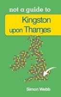 Webb, Simon - Kingston-upon-Thames - 9780752479682 - V9780752479682