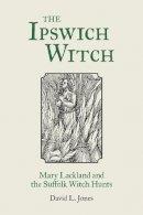 Jones, David L. - Witches of East Anglia - 9780752480527 - V9780752480527