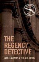 Lassman, David, James, Terence - The Regency Detective - 9780752486109 - V9780752486109