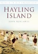 Rowlands, John - Hayling Island (Britain in Old Photographs) - 9780752486239 - V9780752486239