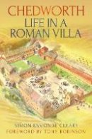 Esmonde Cleary, Simon - Chedworth: Life in a Roman Villa - 9780752486437 - V9780752486437