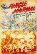 Williams, Frank, Williams, Ronald - Jungle Journal: Prisoners of the Japanese in Java 1942-1945 - 9780752487212 - V9780752487212