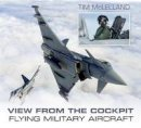McLelland, Tim - View from the Cockpit: Flying Military Aircraft - 9780752490021 - V9780752490021