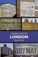Helen Cox - Fading Ads of London - 9780752497624 - KSS0007215