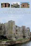 Osborne, Mike - Defending Nottinghamshire: The Military Landscape from Prehistory to the Present - 9780752499550 - V9780752499550