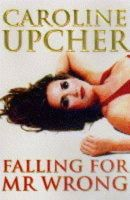Upcher, Caroline - Falling for Mr. Wrong - 9780752800608 - KHS0048604