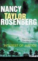 Rosenberg, Nancy Taylor - Interest Of Justice - 9780752802602 - KRF0023223