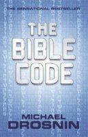 Drosnin, Michael - The Bible Code - 9780752809328 - KTG0005570