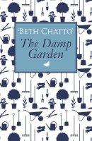 Chatto, Beth - Damp Garden - 9780752816432 - KIN0035265