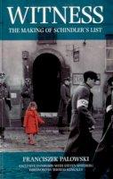 Palowski, Franciszek - Witness : The Making of Schindler's List - 9780752817910 - KRF0011707