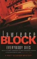 Block, Lawrence - Everybody Dies - 9780752826837 - KSG0022175