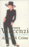Penny Vincenzi - Almost A Crime - 9780752834016 - KTM0007172