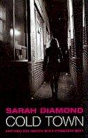 Sarah Diamond - Cold Town - 9780752837857 - KEX0199839