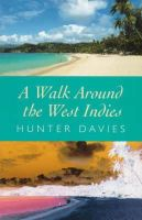 Davies, Hunter - A Walk Around the West Indies - 9780752842929 - KTJ0025366