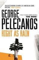 Pelecanos, George - Right As Rain - 9780752843889 - V9780752843889