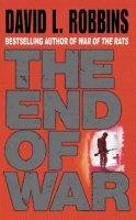 Robbins, David L. - The End of War - 9780752844022 - KKD0005787