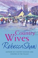 Shaw, Rebecca - Country Wives - 9780752844732 - KNW0005040