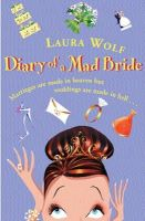 Wolf, Laura - The Diary of a Mad Bride - 9780752846125 - KRF0022871