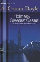 Sir Arthur Conan Doyle - Sherlock Holmes's Great Cases (Crime Masterworks) - 9780752847658 - V9780752847658