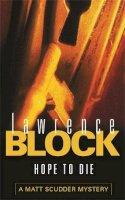 Block, Lawrence - Hope To Die (A Matt Scudder Mystery) - 9780752848174 - KSS0004256