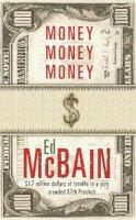 Ed McBain - Money, Money, Money (87th Precinct S.) - 9780752848396 - V9780752848396