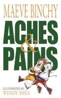Binchy, Maeve - Aches & Pains - 9780752848631 - V9780752848631