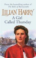 Harry, Lilian - A Girl Called Thursday (Haslar Saga 1) - 9780752849508 - KLN0013374