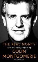 Colin Montgomerie, Lewine Mair - The Real Monty: The Autobiography of Colin Montgomerie - 9780752849836 - KEX0191831