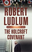 Ludlum, Robert - The Holcroft Covenant - 9780752858579 - KTM0010951
