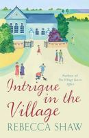 Rebecca Shaw - Intrigue in the Village (Turnham Malpas 10) - 9780752859101 - V9780752859101
