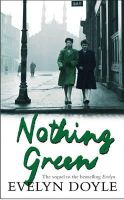 Doyle, Evelyn - Nothing Green: The Sequel to the Bestselling 'Evelyn' - 9780752859132 - KRF0018174