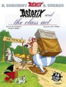Uderzo, Albert - Asterix and the Class Act: Album #32 (Asterix (Orion Hardcover)) - 9780752860688 - V9780752860688