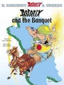 Goscinny; Uderzo - Asterix and the Banquet - 9780752866086 - V9780752866086