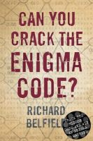 Belfield, Richard - Can You Crack The Enigma Code? - 9780752875262 - KTG0001481