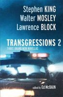 Stephen King; Walter Mosely; Lawrence Block - Transgressions 2 - 9780752879482 - KNW0008601