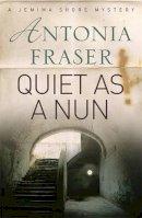 Antonia Fraser - Quiet as a Nun (Jemima Shore Mystery) - 9780752881003 - KLN0015327