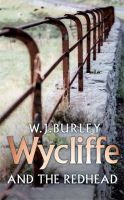 Burley, W.J. - Wycliffe And The Redhead - 9780752881430 - V9780752881430