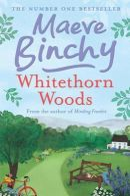 Binchy, Maeve - Whitethorn Woods - 9780752881478 - KEX0237544