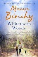 Binchy, Maeve - Whitethorn Woods - 9780752881478 - KRF0023142