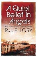 R.J. Ellory - A Quiet Belief in Angels - 9780752882635 - KEX0219493