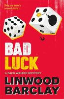 Barclay, Linwood - Bad Luck: A Zack Walker Mystery #3 - 9780752883151 - 9780752883151