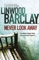Linwood Barclay - Never Look Away - 9780752883366 - 9780752883366