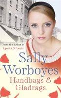 Worboyes, Sally - Handbags and Gladrags - 9780752884554 - KRF0028169