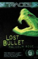 Malcolm Rose - Lost Bullet (Traces: Luke Harding, Forensic Investigator) - 9780753414941 - KEX0213003
