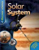 Goldsmith, Dr Mike - Solar System (Discover Science) - 9780753419991 - V9780753419991