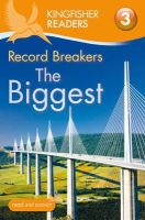 Llewellyn, Claire, Feldman, Thea - Record Breakers - The Biggest (Kingfisher Readers Level 3) - 9780753430576 - V9780753430576